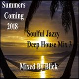 Mixed By Blick - Soulful Jazzy Deep House Mix 3