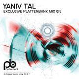 Yaniv Tal - Plattenbank Exclusive Mix 015
