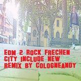 #EDM 2 #Rock #Frechen city by #djcologneandy #edmunitedweare #edmfamily #housefamily #edmmix #effzeh