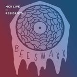 BeesWaxx - Saturday 16th June 2018 - MCR Live Residents