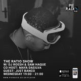 THE RATIO WITH SAM HAQUE, ROESH, MAYA & SPECIAL GUEST JUST BANCO
