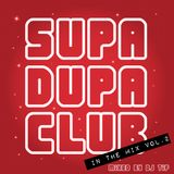 SUPA DUPA CLUB in the Mix Vol.2 mixed by DJ Tif (2010)