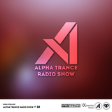 Paul Pollux - Alpha Trance Radio Show #38