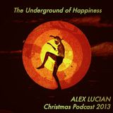 Alex Lucian (Bamsy) The Underground of Happiness: Christmas Podcast 2013