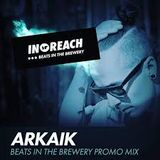 Arkaik - Beats In The Brewery Promo Mix