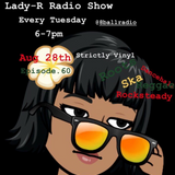 Lady-R Radio Show Episode.60