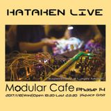 Hataken - Live at Modular Cafe phase 14 -  Jan 18th 2017
