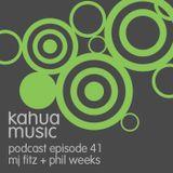 Kahua Music Podcast #41 - MJ Fitz & Phil Weeks