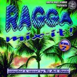 ► RAGGA MIX-IT ! #o2 ◀ mix by DJ AS aka Art Sonic