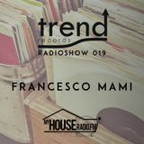 Trend Records Radioshow 019 by Francesco Mami
