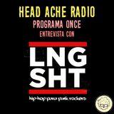 Head Ache Radio : Programa 11 - Entrevista con ladrón galería y entrevista con Lng/Sht