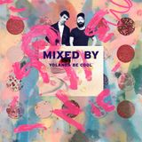 MIXED BY Yolanda Be Cool
