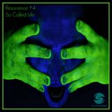 "Resonance - #004 - Deep Tech House - ""So Called Life"""
