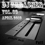 Mixed by Dj Thrasher - Vol.63 - April 2013 #part1