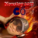 Nonstop 2017 - Track Cổ Đánh Đổ Dân Bay - Deejay Trally In The Mix.mp3