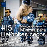 Músicas para Elefantes Cegos #15 - Polícia