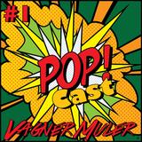 POPcast #1