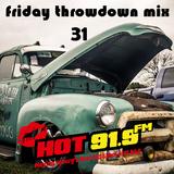 HOT 91 9 FRIDAY THROWDOWN MIX 31