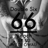 Double Six Beach Ep. 03 - Trap Hype w/ DJ Owau
