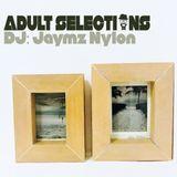 DJ Jaymz Nylon – Adult Selections #252