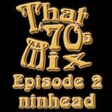 That '70s Mix - Episode 2