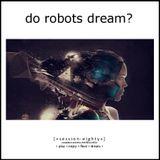 Do Robots Dream? [session 080]