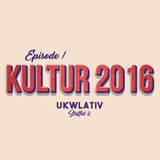 """Kultur 2016"" - UKWlativ I (Staffel 2)"