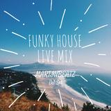 FUNKY HOUSE MUSIC LIVE MIX - Martinbeatz DJ Set 2018