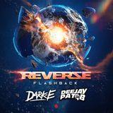 Reverze Flashback 2019 - Dark-E & Pat B