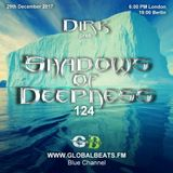 Dirk pres. Shadows Of Deepness 124 (29th December 2017) on Globalbeats.FM [Blue Channel]