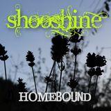 SHOOSHINE - Homebound (Mix)