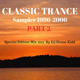 CLASSIC TRANCE 1996-2006 (PART 2) - special edition mix 2017