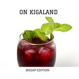 ON KIGALAND : Summertime Bissap Edition