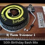 Aug 22 - 2016 It's Thomas Trickmaster E 50TH Birthday Bash Deep Disco Old Sckool Mix pt1 Party On!!
