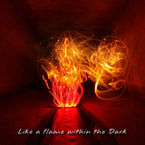 Like a flame within the dark [mixtape]