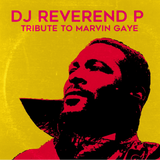 DJ Reverend P - Tribute to Marvin Gaye