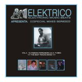 Elektrico Music vol 4. Best Tracks by DJ Fabinho Fernandes a.ka. F.VIBEX