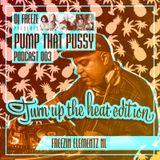 DJ Freeze Presents - Pump That Pussy Podcast 003