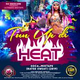 DJ DOTCOM_PRESENTS_TUN UP DI HEAT_SOCA_MIXTAPE (RATED SWEAT) (2019)