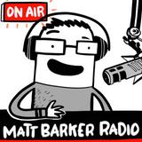 MattBarkerRadio Podcast#43