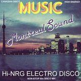 Disco 80s Canadian MONTREAL SOUND Hi-NRG Electro - Non-Stop Mix (77 mins) 1977-1984 Canada Disco
