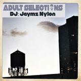 DJ Jaymz Nylon – Adult Selections #219