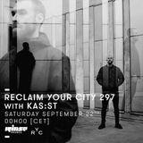 Kas:st Live @ Reclaim You City #297 25.09.2018