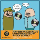 Matthew Halsall's Gondwana Show w/Mr Scruff 25th October 2016