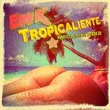 EDU K - Tropicaliente Mega Mix 2012