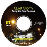 Quiet Storm, Neo Soul Session, 07 2016 / Angel in the Mix