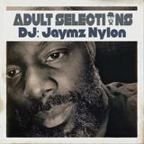 DJ Jaymz Nylon - Adult Selections #237