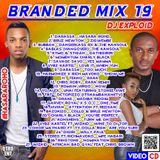 Branded Mix 19 [HASARAROHO] - DJ Exploid ( www.djexploid.com '_' +254712026479 )