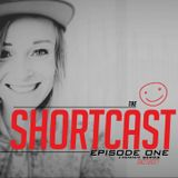 #SHORTCAST // Episode 01
