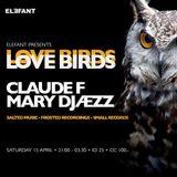 Claude F b2b Mary Djaezz Live @ Lovebirds/Elefant Oslo 15.04.17 (5h28min dj set)